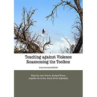 Teaching Against Violence - Reassessing the Toolbox by Ines Testoni -
