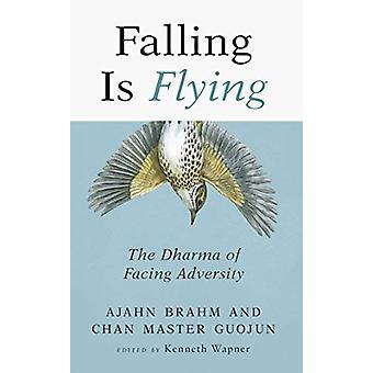 Falling is Flying - The Dharma of Facing Adversity by Ajahn Brahm - 97