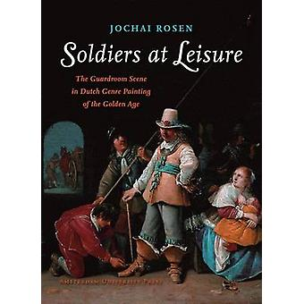 Soldiers at Leisure - The Guardroom Scene in Dutch Genre Painting of t