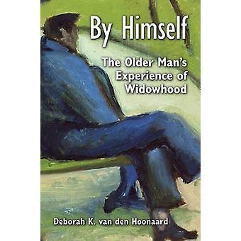 Por sí mismo - experiencia de viudez del hombre mayor por van K. Deborah