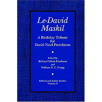 Le-David Maskil - A Birthday Tribute for David Noel Freedman by Richar