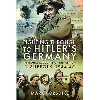 Fighting Through to Hitlers Germany  The Memoirs and Letters of Richard Laird A Japanese Prisoner of War by MARK FORSDIKE