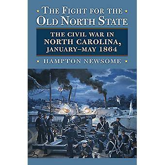La lutte pour le vieil État du Nord - La guerre civile en Caroline du Nord -