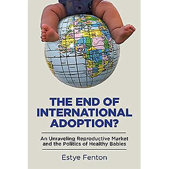 The End of International Adoption? - An Unraveling Reproductive Market