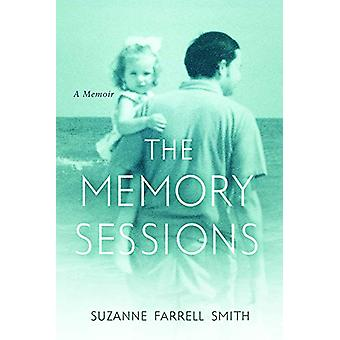 The Memory Sessions by Suzanne Farrell Smith - 9781684481477 Book