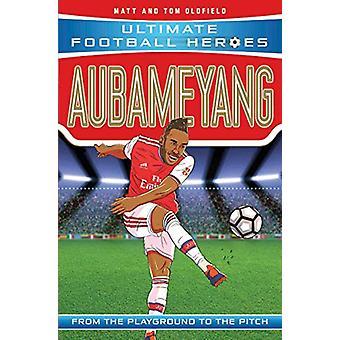 Aubameyang by Matt Oldfield - 9781789461190 Book