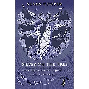 Silver on the Tree - The Dark is Rising sequence by Susan Cooper - 978