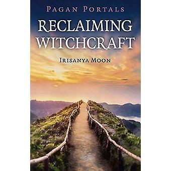 Hedenske portaler - Gjenvinne heksekunst av Irisanya Moon - 978178904212