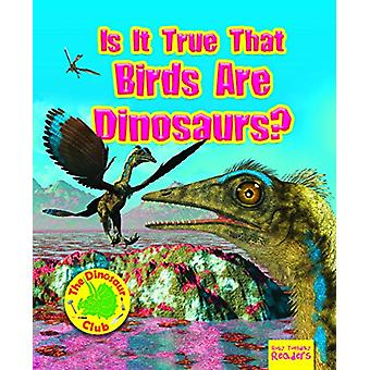 Is It True that Birds are Dinosaurs? by Ruth Owen - 9781788560887 Book
