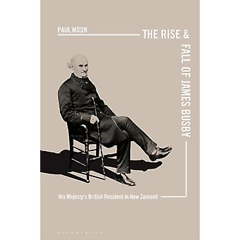 The Rise and Fall of James Busby by Moon & Paul Auckland University of Technology & New Zealand