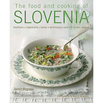 Food and Cooking of Slovenia by Bogataj & Janez