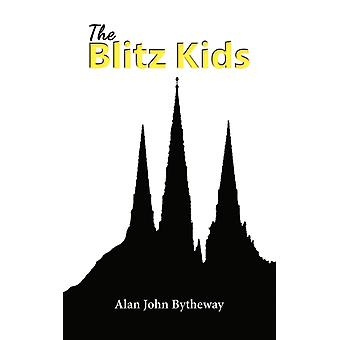 The Blitz Kids by Alan John Bytheway