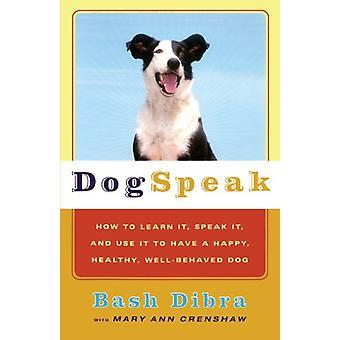 Dogspeak -- كيفية تعلم ذلك -- التحدث عنه -- واستخدامها للحصول على سعيد -- ح