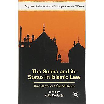 The Sunna och dess status i islamisk lag - Sökandet efter en sund Hadit