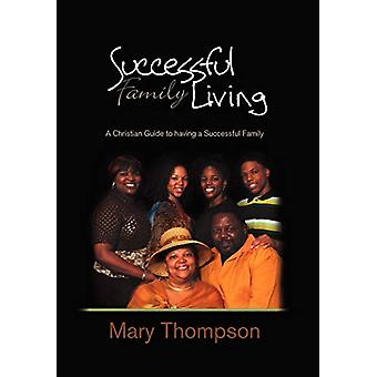 Successful Family Living by Mary Thompson - 9781450070713 Book