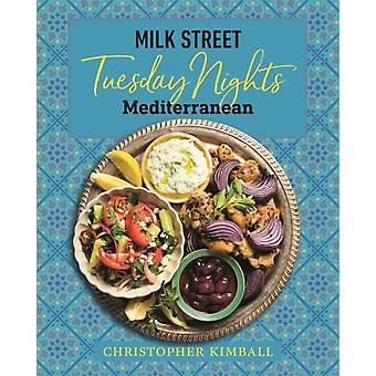 Milk Street Tuesday Nights Mediterranean by Christopher Kimball