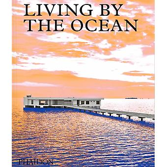 Living by the Ocean by Phaidon Editors