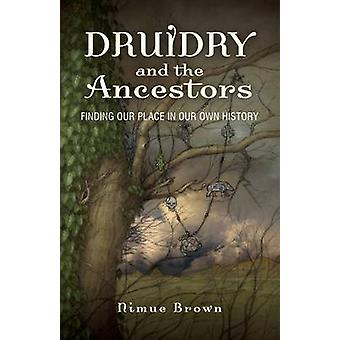 Druidry and the Ancestors  Finding Our Place in Our Own History by Nimue Brown