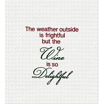 Pogoda poza jest straszny ale wina jest tak wspaniałe wakacje Ręcznik kuchenny