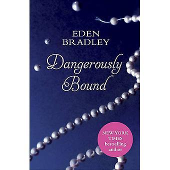 Pericolosamente vincolati da Eden Bradley - 9780352347879 libro