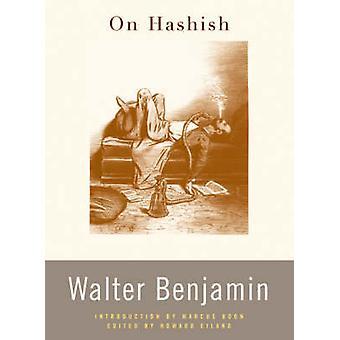 W haszyszu przez Walter Benjamin - Howard Eiland - Marcus Boon - 9780674