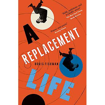A Replacement Life by Boris Fishman - 9780957548893 Book