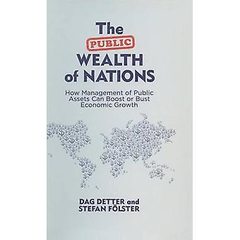 The Public Wealth of Nations - How Management of Public Assets Can Boo