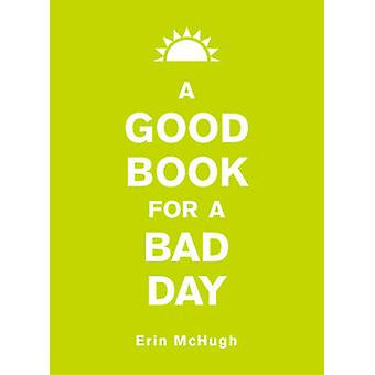 A Good Book for a Bad Day by Erin McHugh - 9781449462178 Book