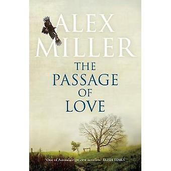 The Passage of Love by Alex Miller - 9781760630669 Book
