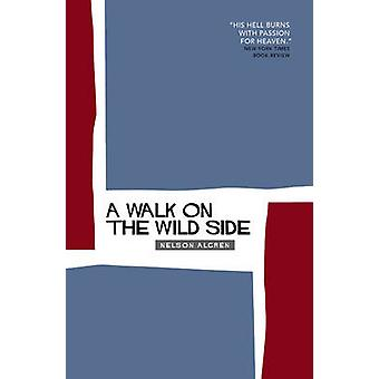 A Walk on the Wild Side (Main) by Nelson Algren - Richard Flanagan -