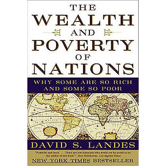 The Wealth and Poverty of Nations - Why Some are So Rich and Some are