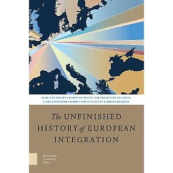 The Unfinished History of European Integration by Reijnen - 978946298