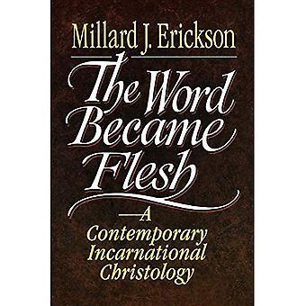 Wort ist Fleisch geworden: Eine zeitgenössische inkarnatorische Christologie