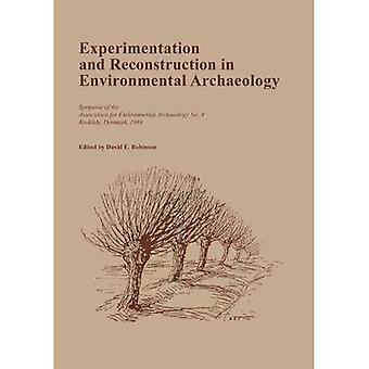 Experiment och återuppbyggnad i miljöarkeologi (Oxbow monografi)
