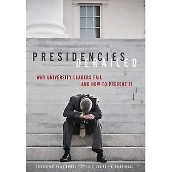 Presidentskaper avsporet: Hvorfor universitetet ledere mislykkes og hvordan å hindre det.