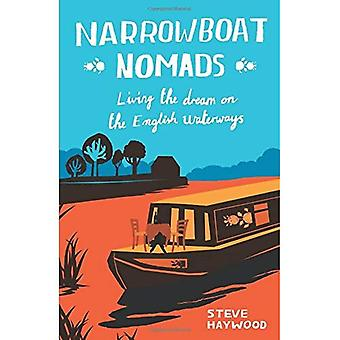 Péniche nomades: Vivre le rêve anglais des voies navigables