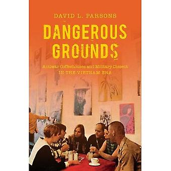 Dangerous Grounds: Antiwar Coffeehouses and Military Dissent in the Vietnam Era