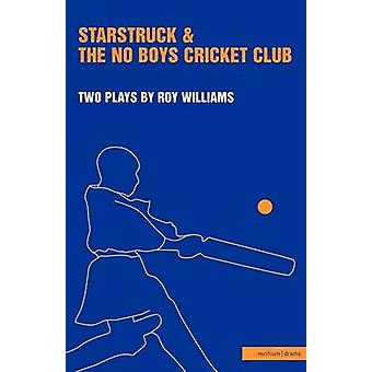 Starstruck  The NoBoys Crick by Williams & Roy