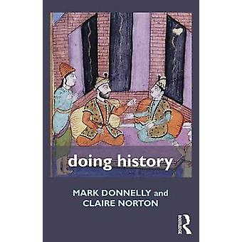 Doing History by Donnelly & Mark