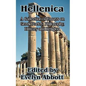 Helléniques un recueil d'essais sur l'histoire de la philosophie de poésie grecque et la Religion par Abbott & Evelyn
