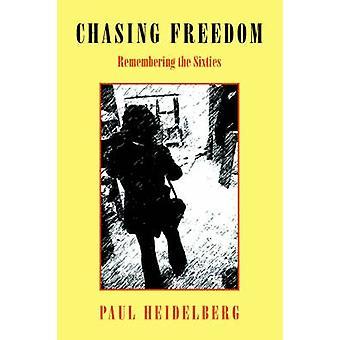 Jagd nach Freiheit, die Erinnerung an den sechziger Jahren durch Heidelberg & Paul