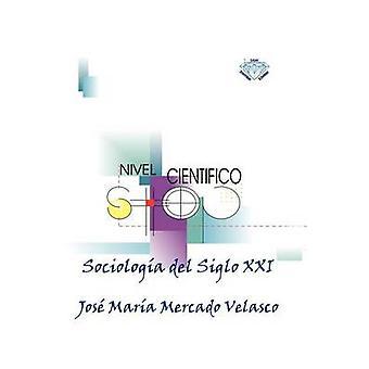 Sociologia del Siglo XXI door Velasco & Jose Maria Mercado
