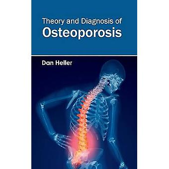 Theory and Diagnosis of Osteoporosis by Heller & Dan