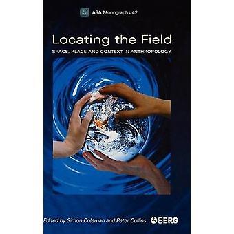 Localizzare il posto di spazio del campo e il contesto in antropologia di Collins & Peter