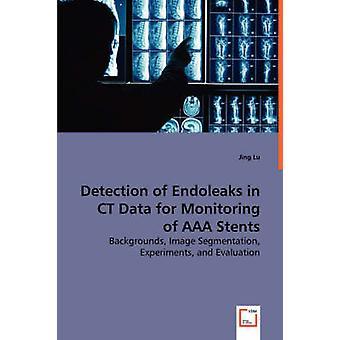 Lu ・ジンによる AAA ステントモニタリングのための CT データの Endoleaks の検出