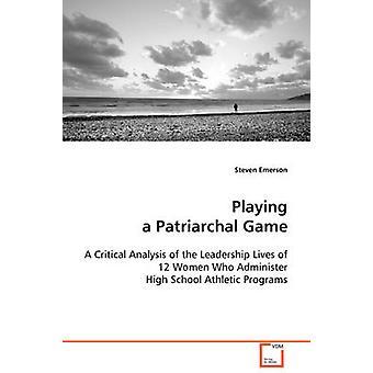 Ein patriarchalischer Spiel von Emerson & Steven