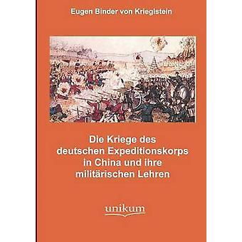 Die Kmpfe des deutschen Expeditionskorps en Chine und ihre militrischen Lehren par Binder von Krieglstein & Eugen