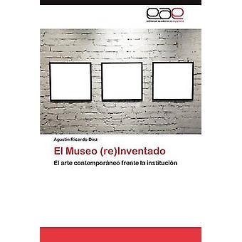 El Museo ReInventado af Diez & Agustin Ricardo