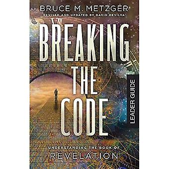 Breaking the Code Leader Guide Revised Edition: Understanding the Book of Revelation (Breaking the Code)