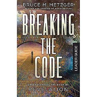 Breaking the code leader Guide édition révisée: comprendre le livre de l'Apocalypse (briser le code)
